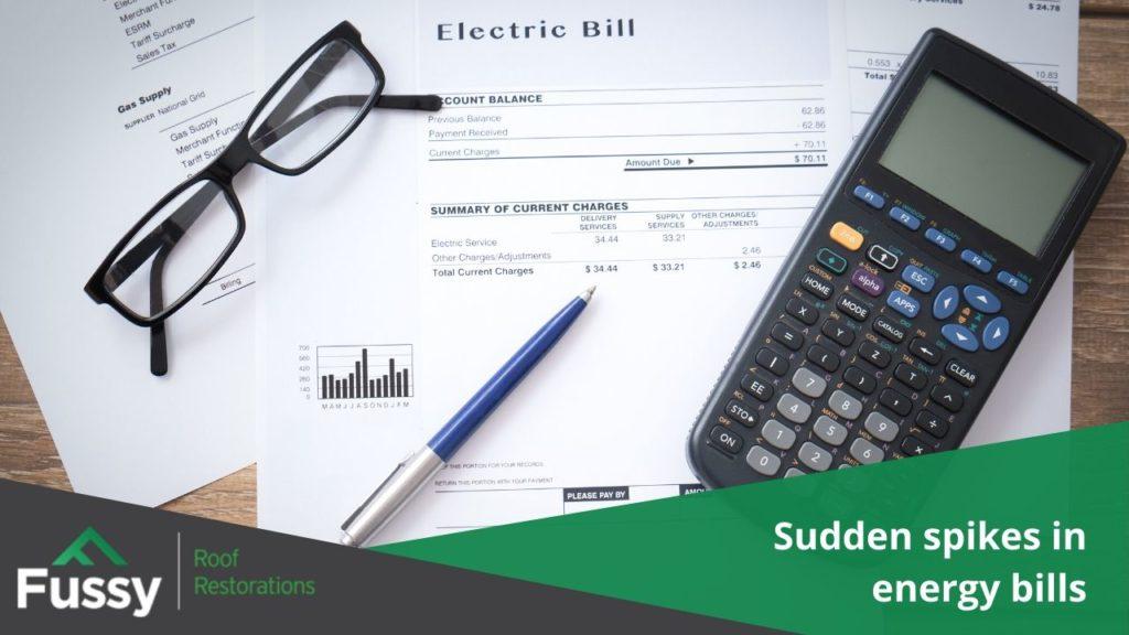 Sudden spikes in energy bills.