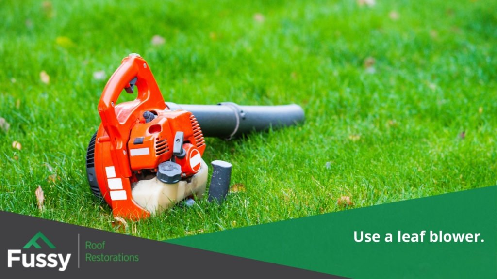 Use a leaf blower.