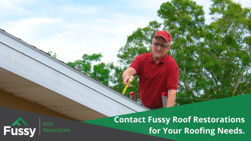 Contact Fussy Roof Restorations for Your Roofing Needs.